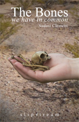 The Bones We Have in Common, by Sudasi J. Clement